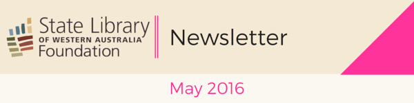 State Library Foundation WA's May eNewsletter
