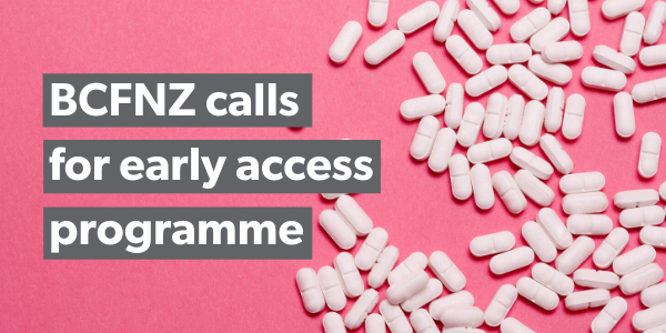 BCFNZ calls for early access to cancer drugs