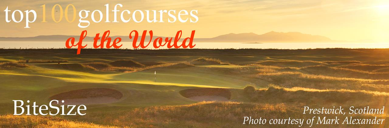 Top 100 Golf Courses - BiteSize October 2014
