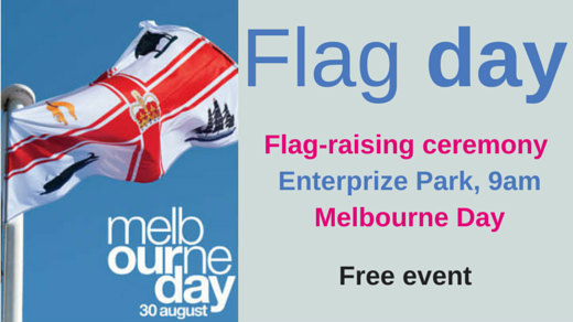Join us as we raise the Melbourne flag at Enterprize Park