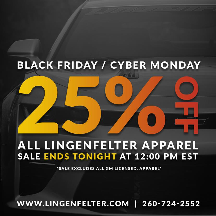 Take 25% off ALL Lingenfelter Apparel - Use coupon code: BLACKFRIDAY25