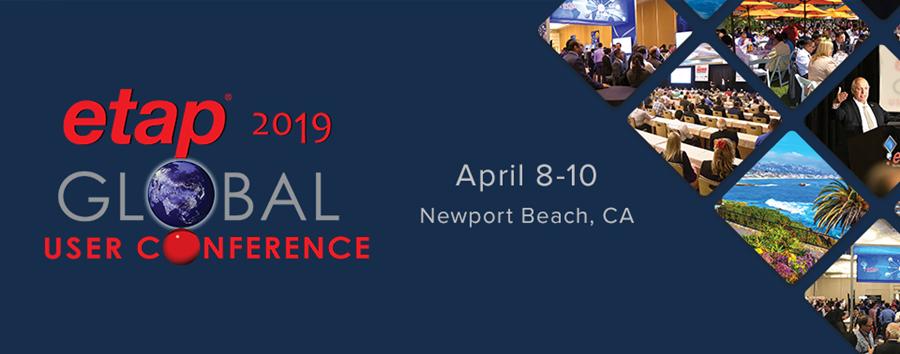 ETAP Global User Conference - April 8-10 2019, Newport Beach, CA USA