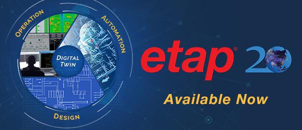 New ETAP software release version 20.0 - Coming Soon!