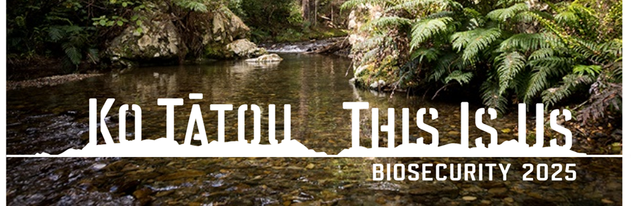 Ko Tātou This Is Us – Biosecurity 2025 email banner image