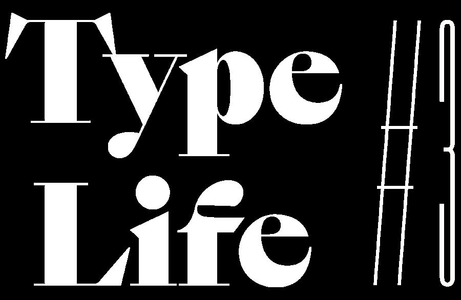 Type Life #3
