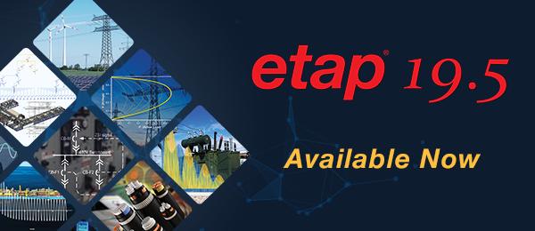 New ETAP software release version 19.5