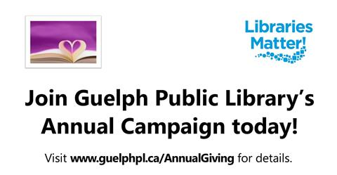 Join the Guelph Public Library's Annual campaign today! #LibrariesMatter