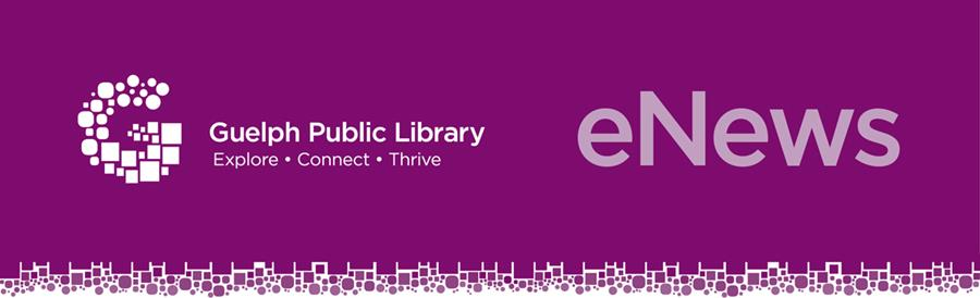 This is the header of the Guelph Public Library's monthly eNewsletter