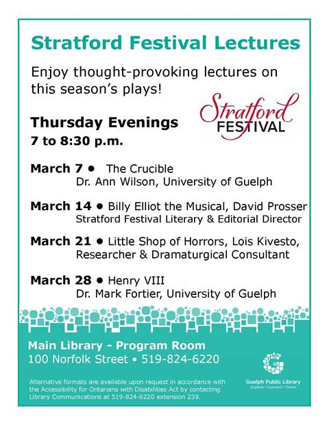 Enjoy four thought-provoking lectures at this year's Stratford Festival Lecture series on Thursday evenings at 7 p.m. in the Main Library.