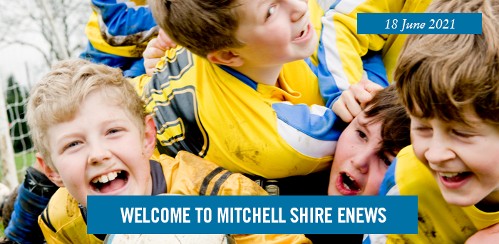 Welcome to Mitchell Shire eNews. 18 June 2021