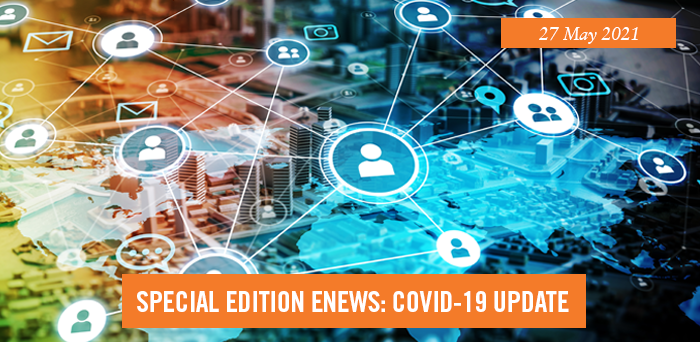 Special edition eNews: COVID-19 update. 27 May 2021
