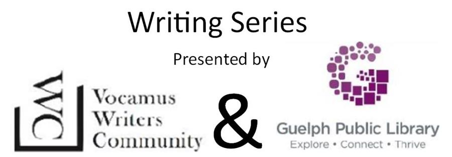 This is an article heading for the February Writing series. It includes the logo for Vocamus Writers Community and the Guelph Public Library logo. This series of workshops will be presented each Sunday in February starting at 2 p.m. at the Main Library.