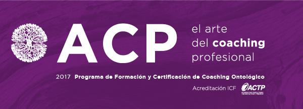 """ACP """"El Arte del Coaching Profesional"""""""