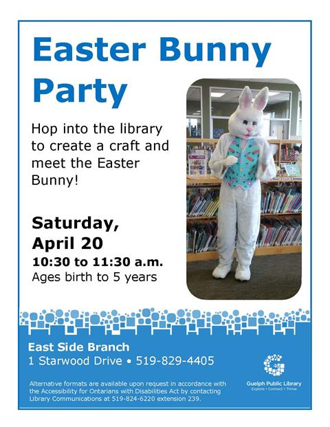 This is the poster for our Easter Bunny Party on Saturday April 20 at 10:30 a.m. in our East Side Branch. It has a photograph of the Easter Bunny in front of a library book case. This program is for children ages birth to 5 years.