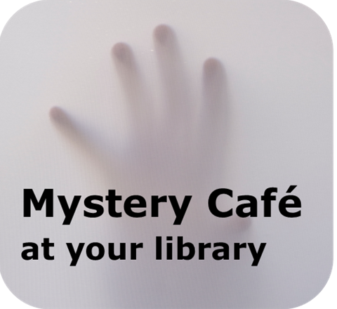 "This is a photograph of a hand spread out behind a white screen. The hand is pressing into the screen. Over the bottom of the graphic is the text, ""Mystery Cafe at your Library""."