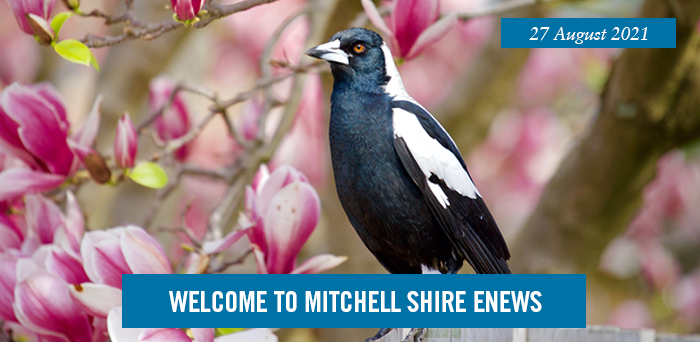 Welcome to Mitchell Shire eNews. 27 August 2021