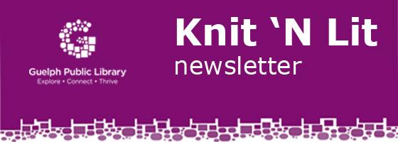 Guelph Public Library Knit 'N Lit newsletter.