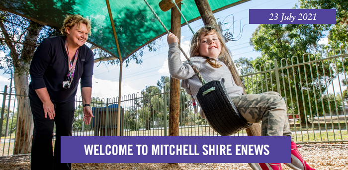 Welcome to Mitchell Shire eNews. 23 July 2021