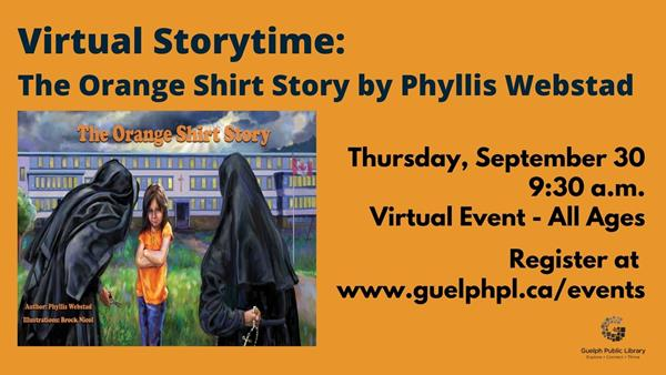 Library advertisement for virtual storytime, The Orange Shirt Story by Phyllis Webstad. Thursday, September 30 at 9:30 a.m. Register at www.guelphpl.ca/events.