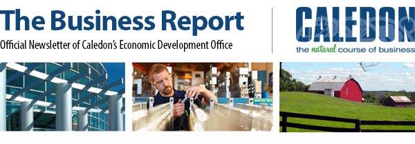 THE BUSINESS REPORT, the official newsletter from the Town of Caledon Economic Development Office