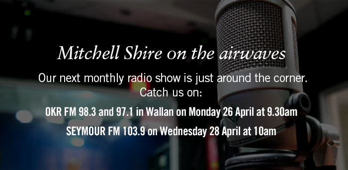 Mitchell Shire on the airwaves. OKR FM on Monday 26 April at 9.30am and Seymour FM on Wednesday 28 April at 10am.