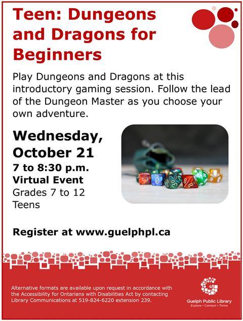 Are you ready to journey into the dark places, where only the brave and fool-hardy go? Join other teens for a mini-campaign of the popular role-playing game. Teen. Grades 7 to 12. Registration required.