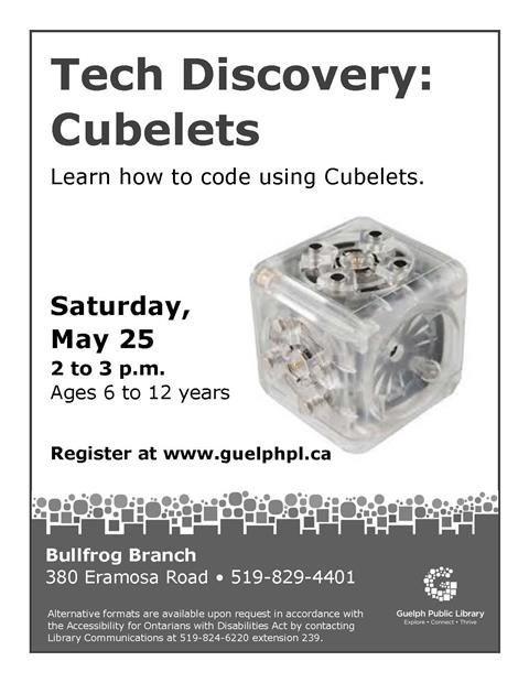 Register for our Tech Discovery: Cubelets event on Saturday May 25 at 2 pm in our Bullfrog branch, Ages 6 to 12 years. Learn how to code using Cubelets.