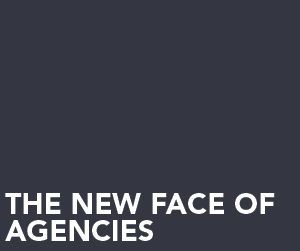 The new face of agencies