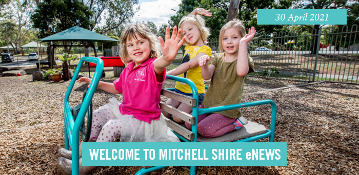 words: welcome to Mitchell Shire eNews, 30 April 2021