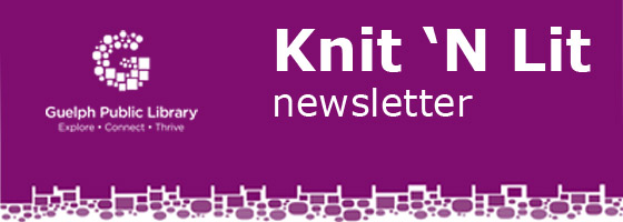 Guelph Public Library Knit 'N Lit newsletter.