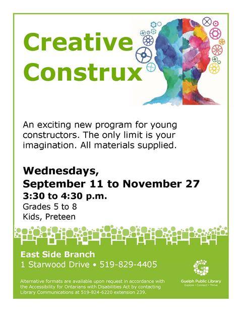 Join us for East Side Room An exciting new program for young constructors. The only limit is your imagination. All materials supplied. Grades 5 to 8. Wednesdays at 3:30 p.m. in our East Side Branch.