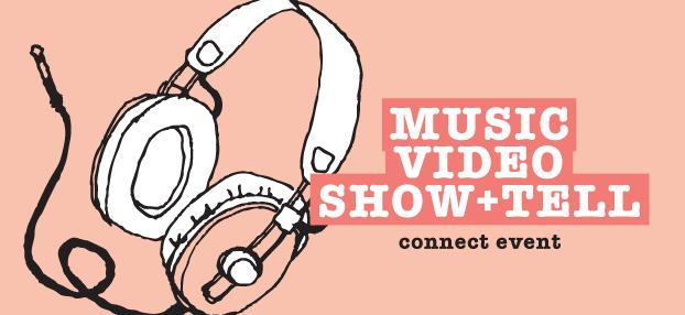 Music Video Show+Tell