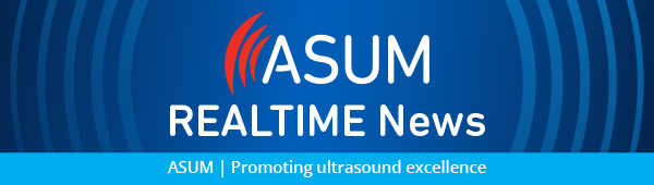 ASUM   REALTIME News   ASUM   Promoting ultrasound excellence