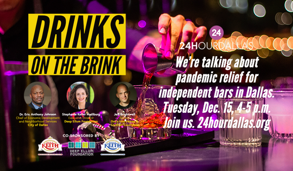 Register for Drinks on the Brink, a 24HourDallas Zoominar, Tue., Dec. 15, 2020, at 4 p.m.