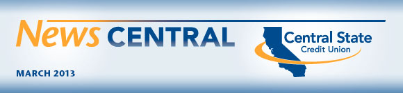 News Central, March 2013 - Central State Credit Union