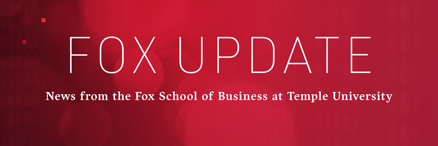 Fox Update, News from the Fox School of Business at Temple University