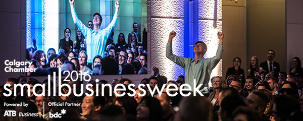 Get ready for a bonanza of awesome at Small Business Week Calgary 2016