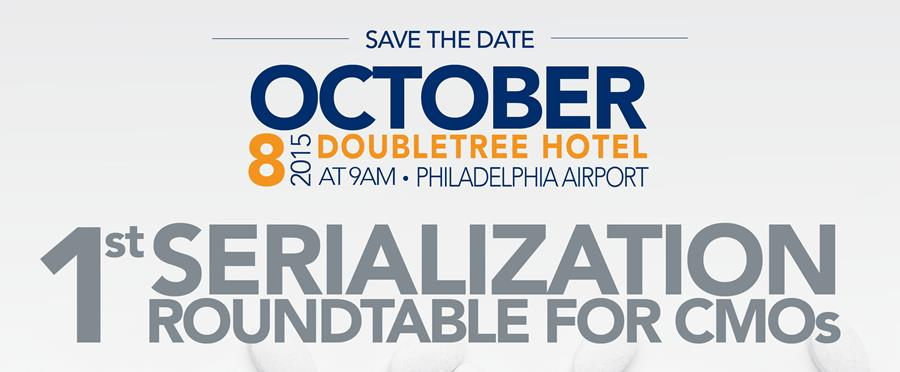 1st Serialization Roundtable for CMOs - Philadelphia