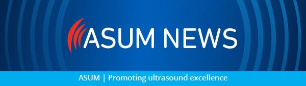 ASUM | ASUM News | ASUM | Promoting ultrasound excellence