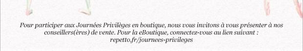 Pour participer aux Journées Privilèges en boutique, nous vous invitons à vous présenter à nos conseillers(ères) de vente. Pour la eBoutique, connectez-vous au lien suivant : repetto.fr/journees-privileges