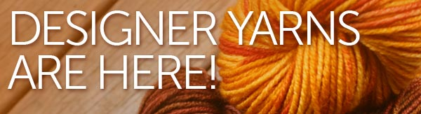 Designer Yarns Are Here!