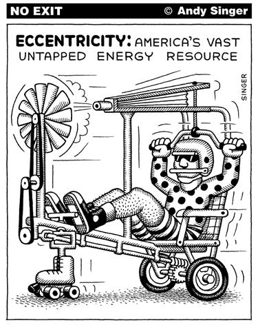 Eccentricity: America's Vast Untapped Energy Resource by Andy Singer