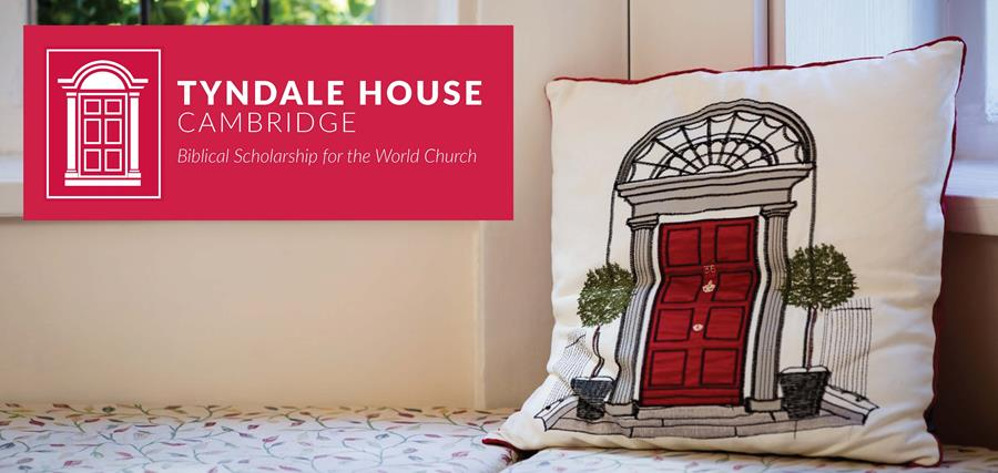 Tyndale House Cambridge: Biblical Scholarship for the World Church