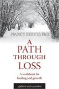 A Path Through Loss by Nancy Reeves