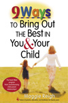 9 Ways to Bring Out the Best in You & Your Child Cover