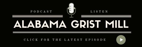 Alabama Grist Mill Podcast