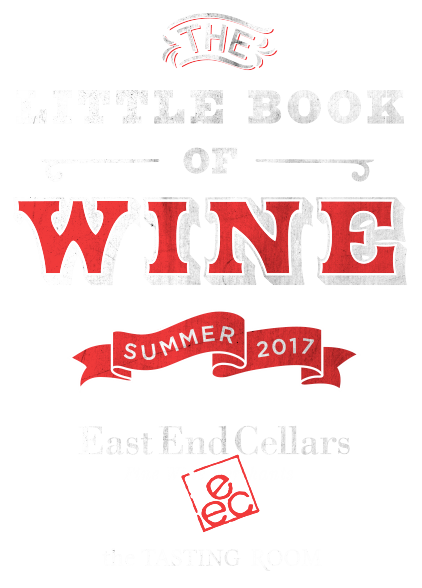 The Little Book of Wine - Summer 2017 - East End Cellars