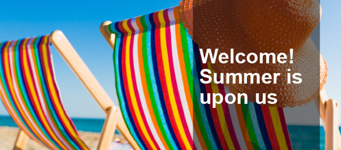 Welcome! Summer is upon us