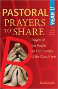 Pastoral Prayers to Share Year B