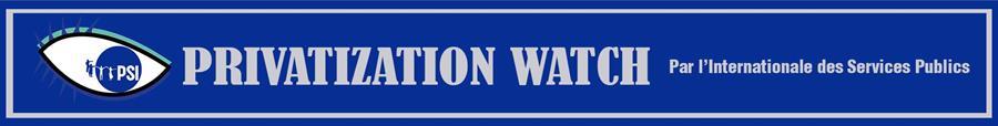 """Bulletin """"Privatization Watch"""" (tous les numéros)"""